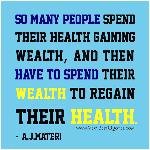 Health-quotes-spend-wealth-to-regain-health-quotes