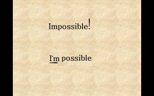 Impossible vs I-m possible