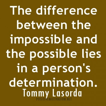 DETERMINATION-QUOTES.The-difference-between-the-impossible-440x440