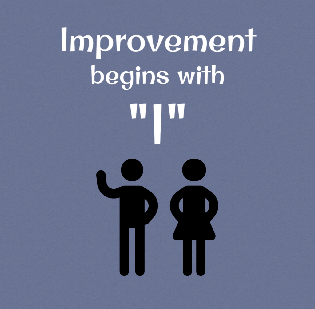 Quote- Improvement begins with 'I'